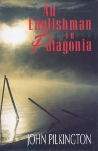 An Englishman in Patagonia: book review